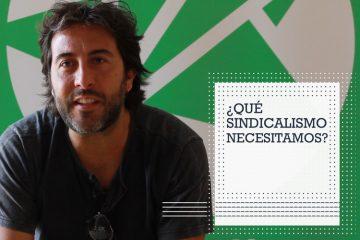 ¿Qué sindicalismo necesitamos? Jesús Rodríguez